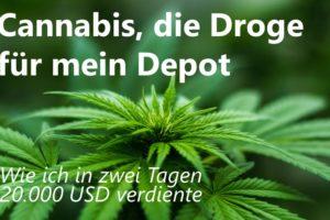 Cannabis, die Droge fürs Depot