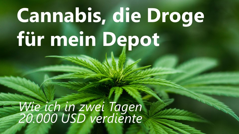 Cannabis, die Droge in meinem Depot