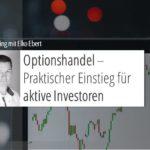 Optionshandel – Praktischer Einstieg für aktive Investoren