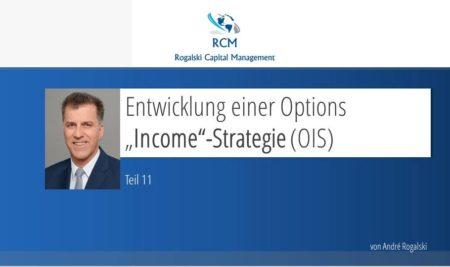 """Entwicklung einer Options """"Income""""-Strategie (OIS) – Teil11"""